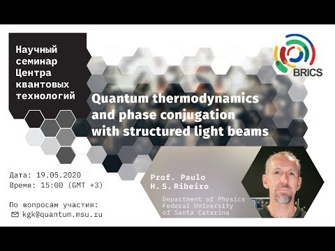 Paulo H. S. Ribeiro - Quantum thermodynamics and phase conjugation with structured light beams