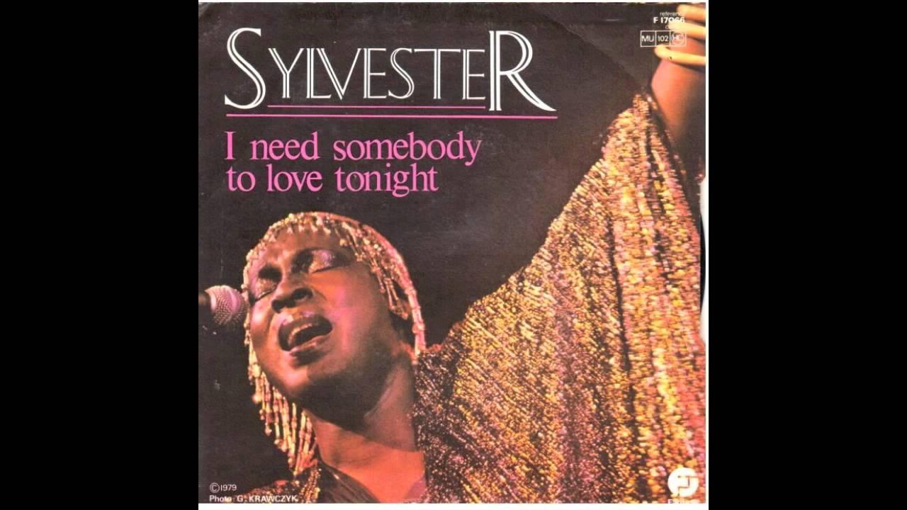 Sylvester – I need somebody to love tonight