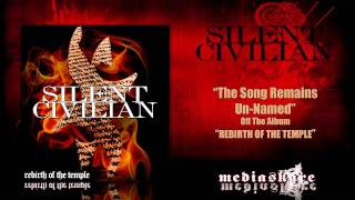"""Silent Civilian """"The Song Remains Un-Named"""""""