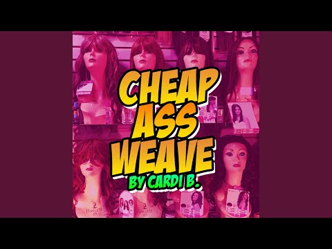 Cheap Ass Weave