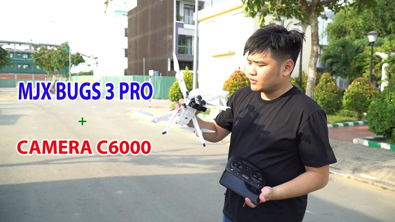 Bay thử Flycam MJX Bugs 3 Pro + Camera C6000 – Quá tốt trong tầm giá