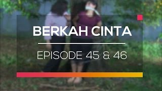 Berkah Cinta - Episode 45 dan 46