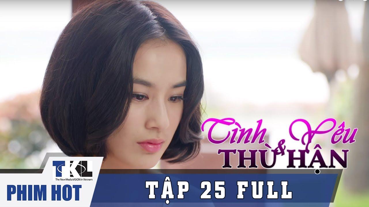 image TÌNH YÊU VÀ THÙ HẬN - Tập 25 | Phim Trung Quốc Thái Lan Lồng Tiếng