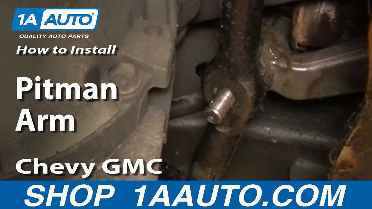 How To Install Replace Pitman Arm Chevy Gmc Truck Tahoe