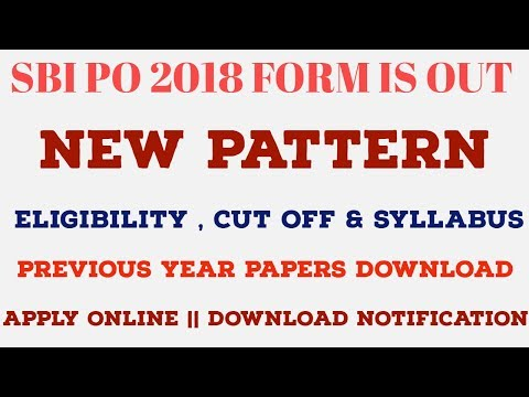 2000 Posts - SBI PO 2018 Form Is Out || New Pattern | Eligibility | Syllabus | Cut Off ||