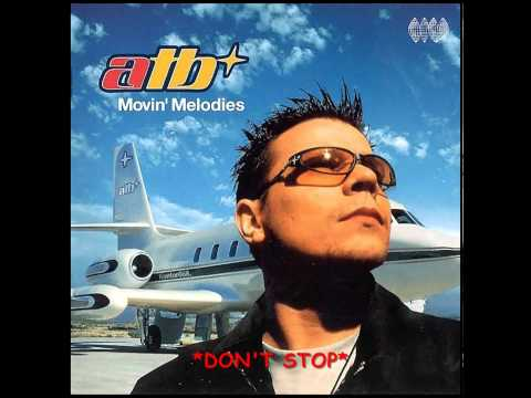 ATB - Don't Stop - HQ