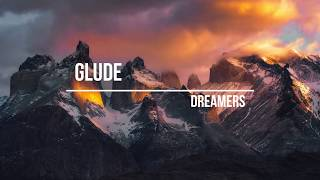 Glude - Dreamers (NoАП) [Gaming Music]