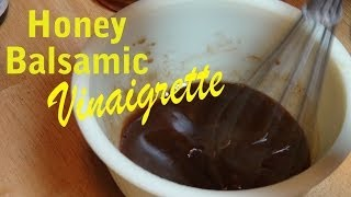 How To Make Honey Balsamic Vinaigrette