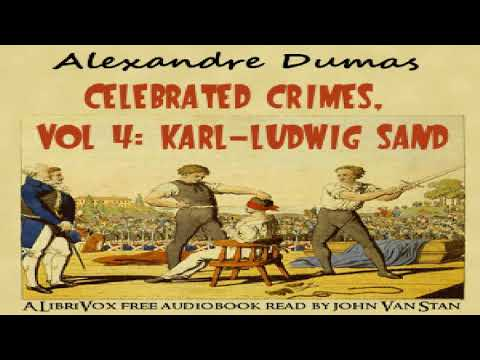 Celebrated Crimes, Vol. 4: Karl-Ludwig Sand | Alexandre Dumas | Biography & Autobiography | English