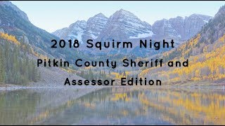 2018 Squirm Night - with Candidates for Pitkin County Sheriff and Assessor