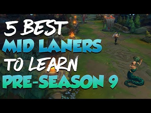 5 Best Mid Lane Champions You SHOULD LEARN During Pre-Season 9 - League Of Legends