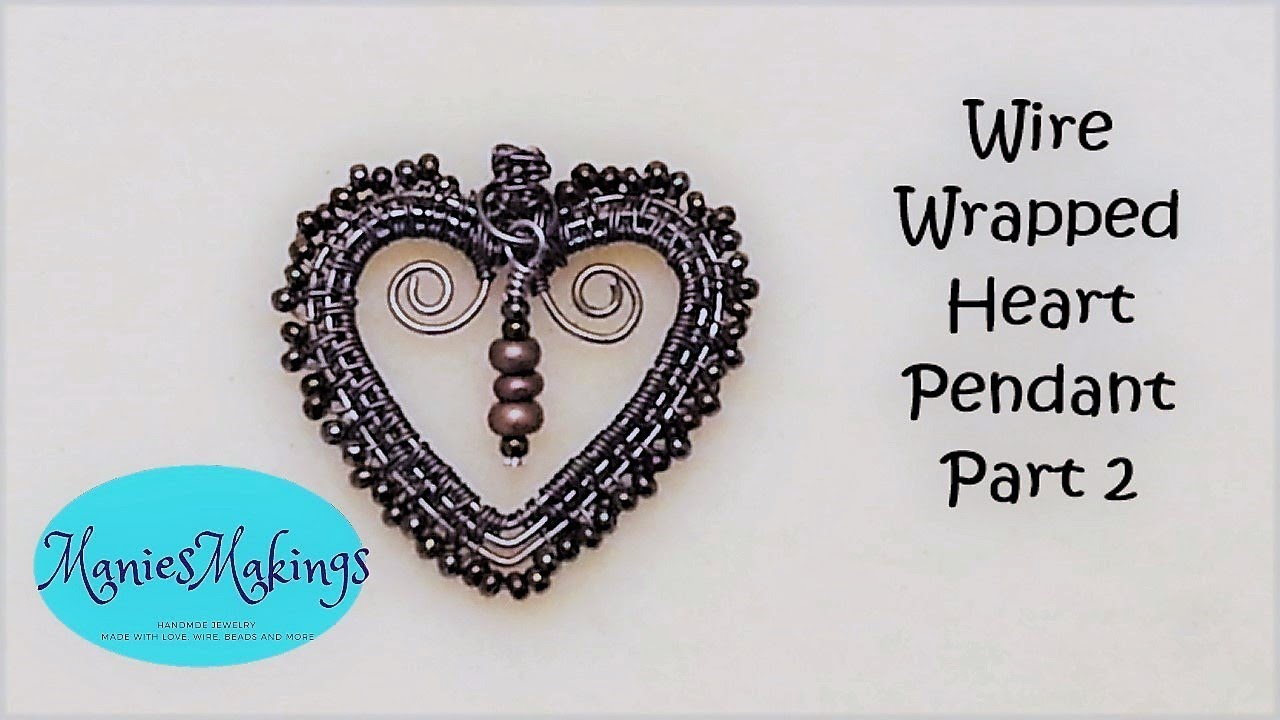 Wire Wrapped Heart Pendant - Part 2 - YouTube