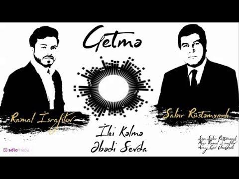 Ramal İsrafilov - Getmə (Official Audio) 2018