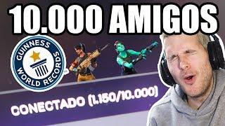 10.000 AMIGOS EN FORTNITE   RECORD MUNDIAL