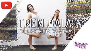 Baixar Trem Bala - Ana Vilela *Coreografia* Patricia Romera e Jéssica Maria Arroyo