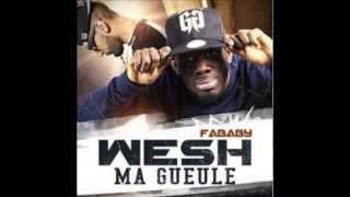 Fababy Wesh ma gueule ( Son HD ) + lien du telechargement mp3
