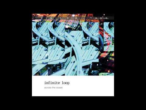 Infinite Loop-Across the Ocean, full album listening