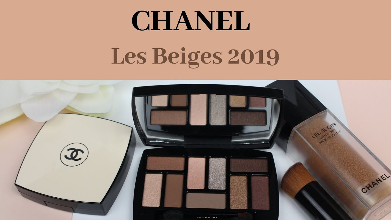 b5ef8ca578a0 CHANEL | Les Beiges 2019 makeup collection | First Impressions ...