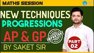 AP & GP  | Part 2 | Learn New Techniques Of Progression  | BY SAKET SIR | 10 PM