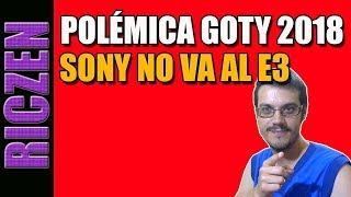 POLÉMICA GOTY 2018 - SONY NO VA AL E3 - NUEVA XBOX POR MENOS DE 200 EUROS