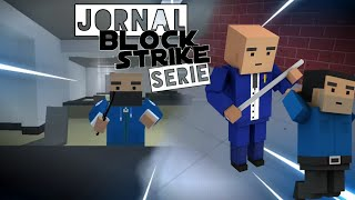 Jornal Block strike| Nova série??
