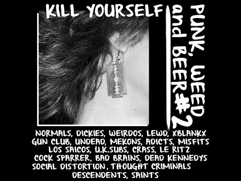 PUNK, WEED and BEER #2 kill yourself