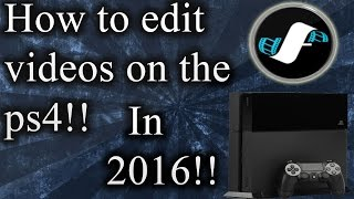 HOW TO EDIT VIDEOS ON THE PS4!! Sharefactory tutor