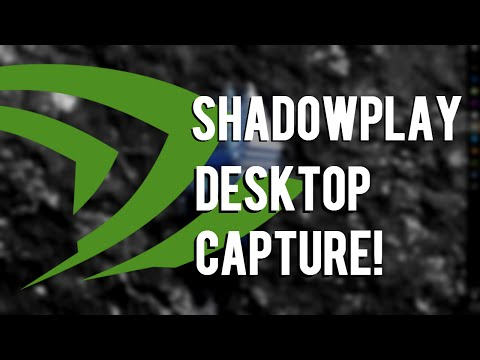 How To Record Desktop With ShadowPlay! - Nvidia ShadowPlay Desktop Capture  Windows 8 and 10!