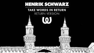 Henrik Schwarz - Take Words In Return (Return Version)
