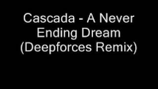 Cascada   A Never Ending Dream Deepforces Remix
