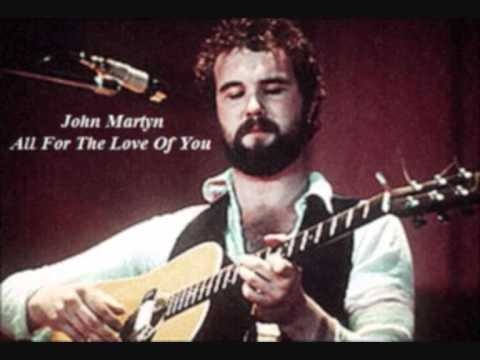 John Martyn - All For The Love Of You  [