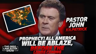 PROPHECY ALL AMERICA WILL BE ABLAZED BEFORE MY COMING John Kilpatrick  II VFNtv II
