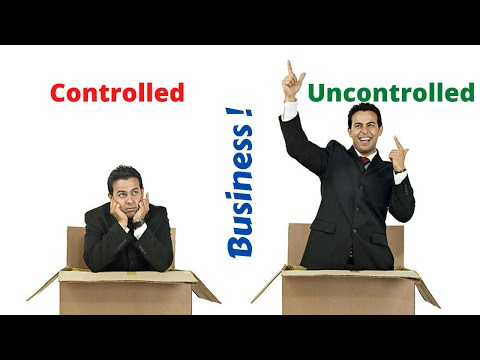 Controlled & Uncontrolled Business | What are you building?