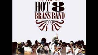 Hot 8 Brass Band - What