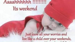 Happy Weekend Greetings Quotes Sms Wishes Saying E Card Wallpapers Happy Weekend Whatsapp Video