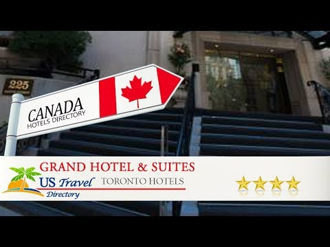 Grand Hotel & Suites - Toronto Hotels, Canada