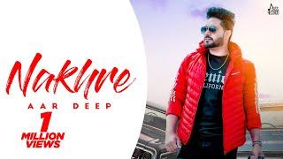 Nakhre | (Full HD) | Aar Deep | New Punjabi Songs | Latest Punjabi Songs 2020 | Jass Records