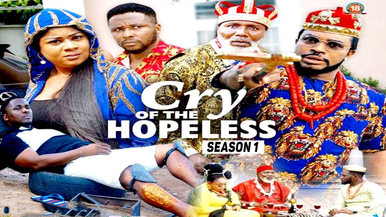 Download CRY OF THE HOPELESS (SEASON 1) {TRENDING NEW MOVIE} - 2021 LATEST NIGERIAN NOLLYWOOD MOVIES