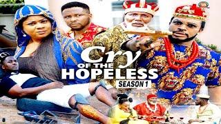 CRY OF THE HOPELESS (SEASON 1) {TRENDING NEW MOVIE} - 2021 LATEST NIGERIAN NOLLYWOOD MOVIES