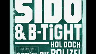Sido And B-Tight - Hol Doch Die Polizei