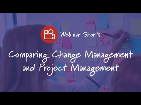 Comparing Change Management And Project Management - Prosci