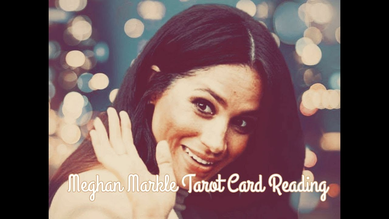 MEGHAN MARKLE Tarot Card Reading