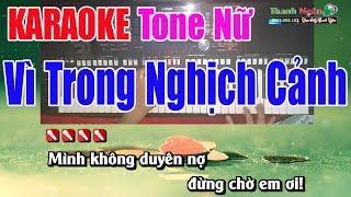 Vì Trong Nghịch Cảnh Karaoke MV chuẩn | Tone Nữ 9587 - Nhạc Sống Thanh Ngân