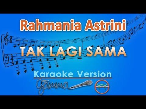 Rahmania Astrini - Tak Lagi Sama Karaoke | G