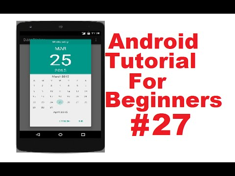 Android Tutorial for Beginners 27 #  Android DatePicker Dialog ( DatePickerDialog)