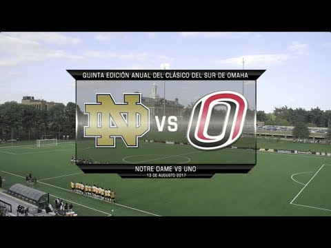 2017 South Omaha Classic - UNO vs Notre Dame Soccer