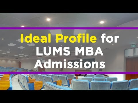 Ideal Profile For LUMS MBA Admissions