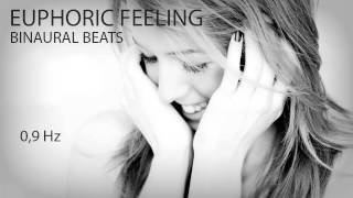 Euphoric Feeling - Binaural Beats - 0,9Hz