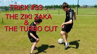 Trick #33: the Ziki Zaka and the Turbo Cut