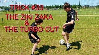 Trick #33: the Ziki Zaka and the Turbo Cut